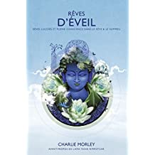 Rêves d'éveil: Rêves lucides et pleine conscience dans le rêve & le sommeil (French Edition)