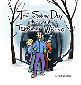 The Snow Day that went Terribly Wrong (Worlds Within) by [Statia, Andy]