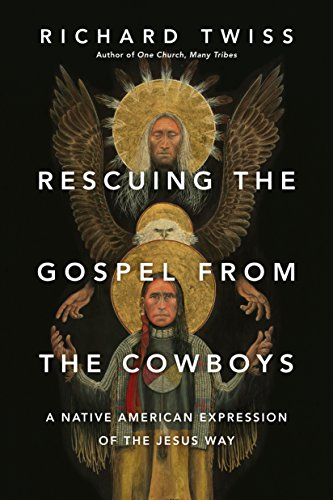 ??PDF?? Rescuing The Gospel From The Cowboys: A Native American Expression Of The Jesus Way. ideas PMCBSW hours Family diario southern