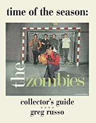 Time Of The Season: The Zombies Collector's Guide