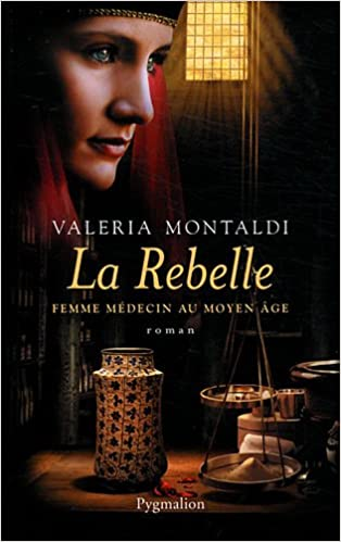 La Rebelle - Valeria Montaldi