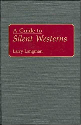 A Guide to Silent Westerns (Bibliographies and Indexes in the Performing Arts)