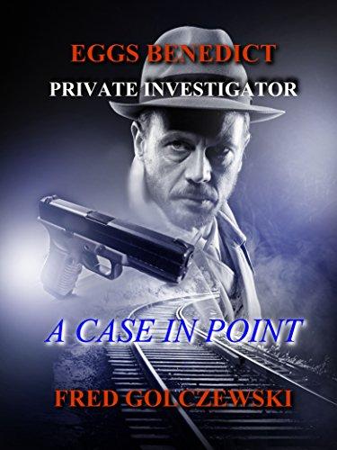 A CASE IN POINT (Eggs Benedict Private Investigator Book 1)