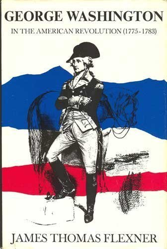 George Washington in the American Revolution (1775-1783)