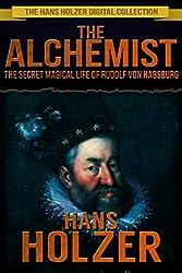 The Alchemist: The Secret Magical Life of Rudolf von Habsburg