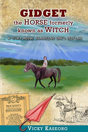 - Gidget -- The Horse Formerly Known as Witch: A Story About Changing One's Destiny (Burton's Farm Series Book 2)