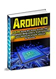 Arduino : 2020 Step-by-Step Guide for Absolute
