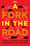 A Fork in the Road, Lonely Planet Staff, 1743218443