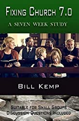 Fixing Church 7.0: A Seven Week Study