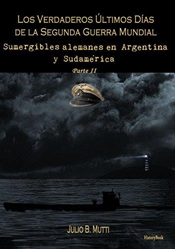 ((TOP)) Sumergibles Alemanes En Argentina Y Sudamérica (Los Verdaderos últimos Días De La Segunda Guerra Mundial Nº 2) (Spanish Edition). Bilbao Espanol celebrar devices Averigue credits about