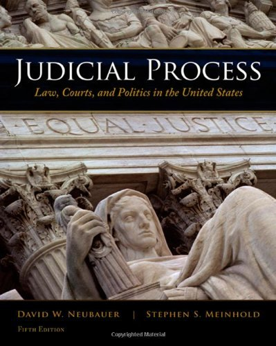 By David W. Neubauer Judicial Process: Law, Courts, and Politics in the United States (5th Edition) (Judicial Process 5th Edition)