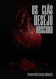 Desejo Obscuro (Os Clãs Livro 1)