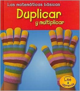 Book Duplicar y Multiplicar = Doubling and Multiplying (Las Matematicas Basicas (Basic Math))