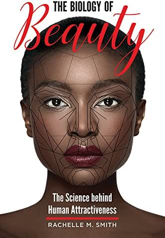 The Biology of Beauty: The Science behind Human Attractiveness