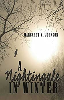 A Nightingale in Winter by [Johnson, Margaret K]