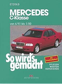 So wirds gemacht Mercedes C-Klasse von 6/93 bis 5/00: