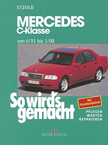 mercedes-c-klasse-w-202-von-6-93-bis-5-00-so-wird-s-gemacht-band-88