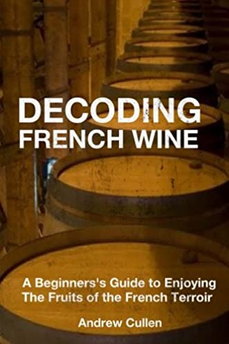 decoding french wine a beginner s guide to enjoying the fruits of rh amazon com Get Paid to Drink Wine Printable Wine Guide