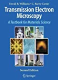 img - for Transmission Electron Microscopy: A Textbook for Materials Science by Williams, David B., Carter, C. Barry(February 7, 2012) Hardcover book / textbook / text book