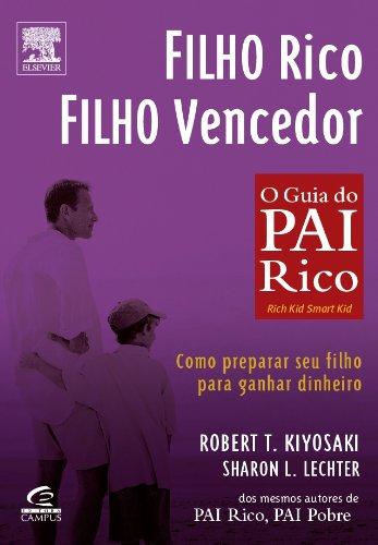 Filho Rico, Filho Vencedor - Serie Pai Rico