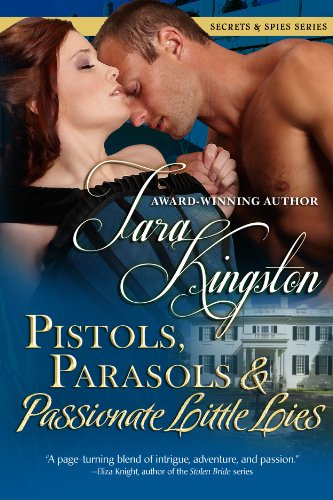 Pistols, Parasols & Passionate Little Lies (Secrets & Spies Book 2)