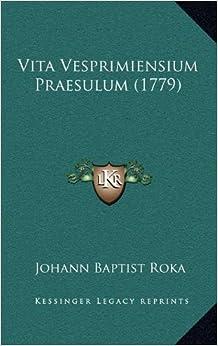 Vita Vesprimiensium Praesulum (1779)