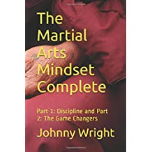 The Martial Arts Mindset Complete: Part 1: Discipline and Part 2: The Game Changers (martial art brain training)