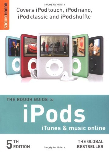 The Rough Guide to iPods, iTunes, and Music Online 5 (Rough Guide Reference)