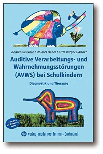 auditive-verarbeitungs-und-wahrnehmungsstrungen-avws-bei-schulkindern-diagnostik-und-therapie