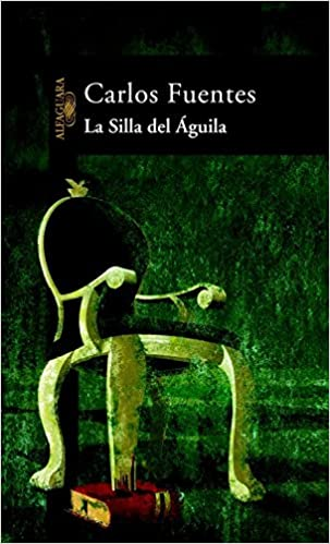 La Silla del Aguila (Spanish Edition): Carlos Fuentes: 9788420466668: Amazon.com: Books