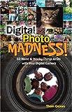 Digital Photo Madness!, Thom Gaines, 1579906249