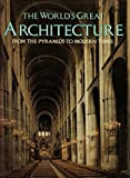 The World's Greatest Architecture, Patrick Nuttgens, 089673076X