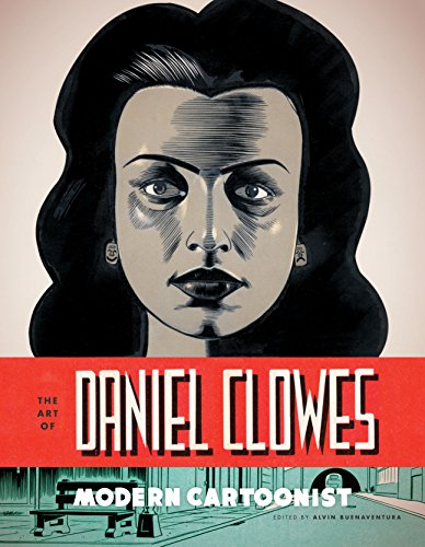 The Art of Daniel Clowes: Modern Cartoonist by [Buenaventura, Alvin]