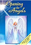 Opening to Angels: Contacting Your Guardian Angel and Being More Receptive to the Angelic Realm in your Daily Life (DVD)