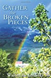 Gather the Broken Pieces, Walter Senoski, 0971719101