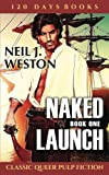 Naked Launch: Book One
