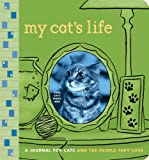 My Cat's Life: A Journal for Cats and the People They Love