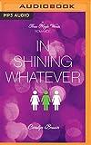 In Shining Whatever (Three Magic Words)