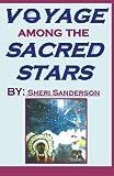Voyage among the Sacred Stars, Sheri Sanderson, 0741442779