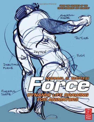 Force: Dynamic Life Drawing for Animators by Mattesi, Mike [10 October 2006]