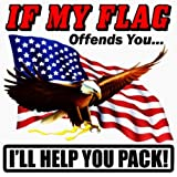 "If my Flag Offends You I'll Help You Pack !!! decal 5"" from the United States"