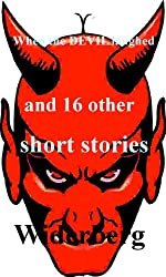 When the Devil laughed, and 16 short stories