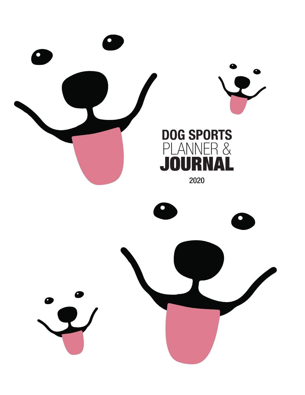 2020 Dog Show.2020 Dog Sports Planner Journal A Dog Show Exhibitor S