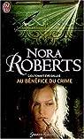 Lieutenant Eve Dallas, tome 3 : Au bénéfice du crime par Roberts