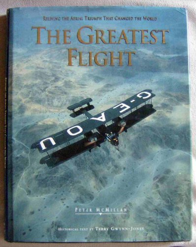 The Greatest Flight: Reliving the Aerial Triumph That Changed the World