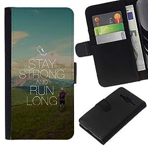 All Phone Most Case / Oferta Especial Cáscara Funda de cuero Monedero Cubierta de proteccion Caso / Wallet Case for Samsung Galaxy Core Prime // Stay Strong And Run Long