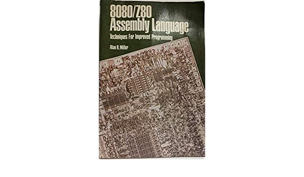 The 8080 Z-80 assembly language: techniques for improved programming