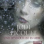 Und dennoch ist es Liebe | Jodi Picoult
