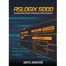 RSLogix 5000: Understanding ControlLogix Basics