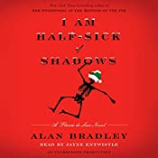 I Am Half-Sick of Shadows: A Flavia de Luce Novel | Alan Bradley